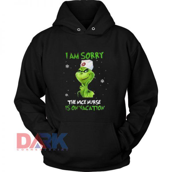 I Am Sorry The Nice Nurse hooded sweatshirt clothing unisex hoodie on sale