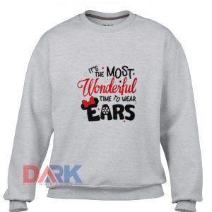 It's The Most Wonderful Time To Wear Ears Sweatshirt