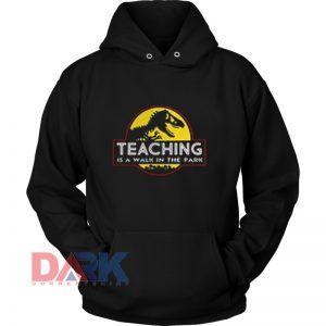 Jurassic Park Teaching Is A Walk hooded sweatshirt