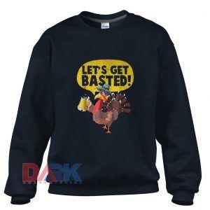 Let's Get Basted Sweatshirt