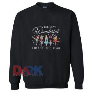 Nutcracker it's the most wonderful time of the year Sweatshirt