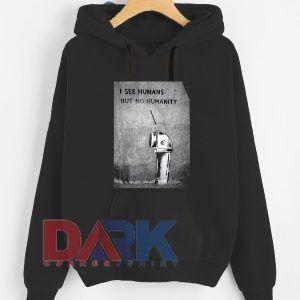 I See Humans But No Humanity hooded sweatshirt