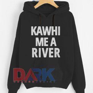 Kawhi Me A River hooded sweatshirt