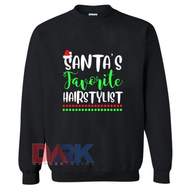 santas favorite hairstylist christmas Sweatshirt