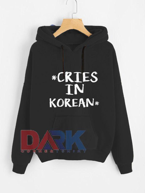 Cries In Korean hooded sweatshirt